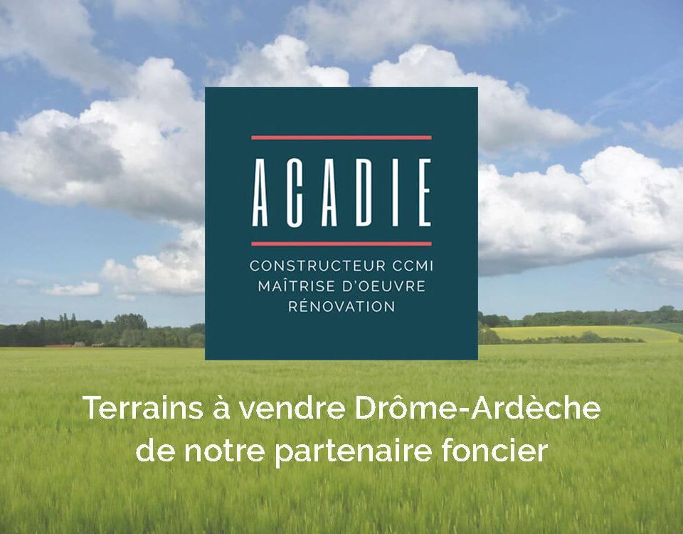 Maisons Acadie - Listing terrain à vendre drome et ardeche - pâr notre partenaire foncier