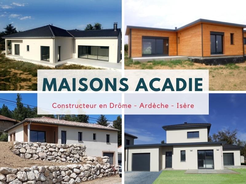 constructeur maison isere - constructeur maison drome 26 - constructeur maison ardeche - maisons acadie